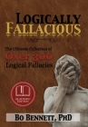Logically Fallacious: The Ultimate Collection of Over 300 Logical Fallacies (Academic Edition) Cover Image