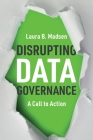 Disrupting Data Governance: A Call to Action Cover Image