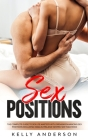 Sex Positions: The Complete Guide to Sex Life Mastery with Orgasm Enhancing Sex Positions Including Kama Sutra and Tantric Sex Teachi Cover Image