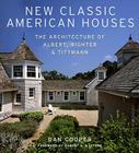 New Classic American Houses: The Architecture of Albert, Righter & Tittmann Cover Image