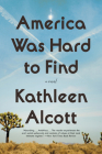 America Was Hard to Find: A Novel Cover Image