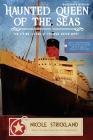 Haunted Queen of the Seas: The Living Legend of the RMS Queen Mary Cover Image