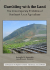 Gambling with the Land: The Contemporary Evolution of Southeast Asian Agriculture Cover Image