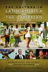 Pop Culture in Latin America and the Caribbean (Entertainment and Society Around the World) Cover Image