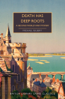 Death Has Deep Roots: A Second World War Mystery (British Library Crime Classics) Cover Image