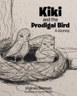 Kiki and the Prodigal Bird: A Journey Cover Image