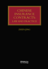 Chinese Insurance Contracts: Law and Practice (Lloyd's Insurance Law Library) Cover Image