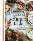 Around the Southern Table: Coming Home to Comforting Meals and Treasured Memories Cover Image