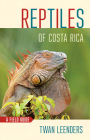 Reptiles of Costa Rica: A Field Guide (Zona Tropical Publications) Cover Image