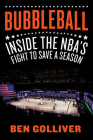 Bubbleball: Inside the NBA's Fight to Save a Season Cover Image