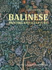 Balinese Painting and Sculpture: From the Krzysztof Musial Collection Cover Image
