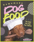 Homemade Dog Food: The Best for Our Fur Babies Cover Image