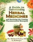 A Guide to Understanding Herbal Medicines and Surviving the Coming Pharmaceutical Monopoly Cover Image