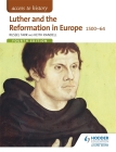 Access to History: Luther and the Reformation in Europe 1500-64 Cover Image