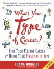 What's Your Type of Career?: Find Your Perfect Career by Using Your Personality Type Cover Image