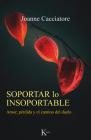 Soportar lo insoportable: Amor, pérdida y el camino del duelo Cover Image