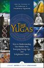 The Yugas: Keys to Understanding Our Hidden Past, Emerging Present and Future Enlightenment Cover Image