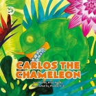 Carlos the Chameleon: A Story to Help Empower Children to Be Themselves (Truth & Tails Children's Books) Cover Image