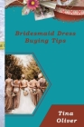Bridesmaid Dress Buying Tips: Party Planner Gift Cover Image