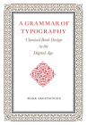 A Grammar of Typography: Classical Design in the Digital Age Cover Image