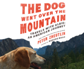 The Dog Went Over the Mountain: Travels with Albie: An American Journey Cover Image