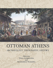 Ottoman Athens: Archaeology, Topography, History Cover Image
