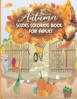 Autumn Scenes Coloring Book for Adult.: Autumn Coloring Books for Adults, Adult Coloring Book Featuring Beautiful Autumn Scenes, 34 Unique Designs, Au Cover Image