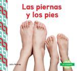 Las Piernas Y Los Pies (Legs & Feet ) (Spanish Version) (Tu Cuerpo (Your Body )) Cover Image