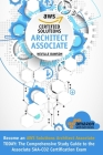 AWS Certified Solutions Architect Associate: Become an AWS Solutions Architect Associate TODAY: The Comprehensive Study Guide to the Associate SAA-C02 Cover Image