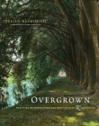 Overgrown: Practices Between Landscape Architecture and Gardening Cover Image