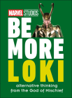 Marvel Studios Be More Loki: Alternative Thinking From the God of Mischief Cover Image