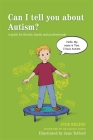 Can I Tell You about Autism?: A Guide for Friends, Family and Professionals (Can I Tell You About...?) Cover Image