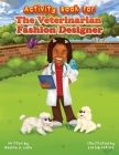 Activity Book for The Veterinarian Fashion Designer Cover Image