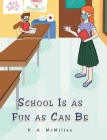 School Is as Fun as Can Be Cover Image