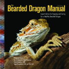 The Bearded Dragon Manual: Expert Advice for Keeping and Caring for a Healthy Bearded Dragon Cover Image