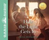 How the Light Gets In (Library Edition) Cover Image
