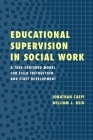 Educational Supervision in Social Work: A Task-Centered Model for Field Instruction and Staff Development Cover Image