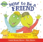 How to Be a Friend: A Guide to Making Friends and Keeping Them (Dino Tales: Life Guides for Families) Cover Image