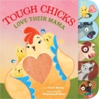 Tough Chicks Love Their Mama (tabbed touch-and-feel) Cover Image