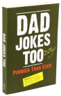 Dad Jokes Too: Punnier Than Ever Cover Image