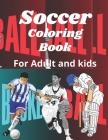 Soccer coloring book: Soccer coloring book: A collections of football game, volleyball, basketball, handball, cricket. Sport coloring book f Cover Image