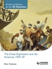 Access to History for the Ib Diploma: The Great Depression and the Americas 1929-39 Cover Image