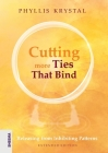 Cutting more Ties That Bind: Releasing from Inhibiting Patterns - Extended Edition Cover Image