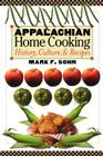 Appalachian Home Cooking: History, Culture, and Recipes Cover Image