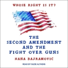 Whose Right Is It? Lib/E: The Second Amendment and the Fight Over Guns Cover Image