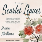 Bridge of Scarlet Leaves Lib/E Cover Image