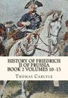 History of Friedrich II of Prussia Volumes 10 - 15: Frederick the Great Cover Image
