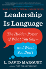Leadership Is Language: The Hidden Power of What You Say--and What You Don't Cover Image