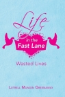 Life in the Fast Lane: Wasted Lives Cover Image