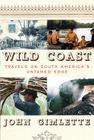 Wild Coast: Travels on South America's Untamed Edge Cover Image